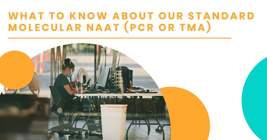 What To Know About Our Standard Molecular NAAT (PCR or TMA)